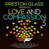 Preston Glass Presents Love And Compassion 3 de Various Artists