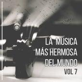 La Música Más Hermosa del Mundo, Vol. 7 by Dvorak, Tchaikovsky, Grieg, Rachmaninoff, Addinsell, Gershwin