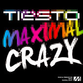 Maximal Crazy by Tiësto