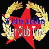 50 Jahre Jubiläum Star Club Time by Various Artists