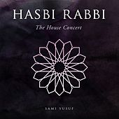 Hasbi Rabbi (The House Concert) by Sami Yusuf