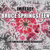 Im Ready (Live) by Bruce Springsteen