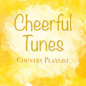 Cheerful Tunes Country Playlist de Various Artists