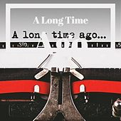 A Long Time Ago de Faron Young, The Chordettes, Acker Bilk, Silvio Rodriguez, Pee Wee Russell, Wes Montgomery, Joey Dee