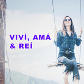VIVÍ, AMÁ & REÍ de Various Artists