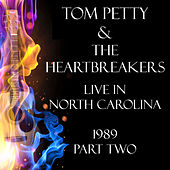 Live in North Carolina 1989 Part Two (Live) by Tom Petty