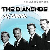 Oh Carol (Remastered) von The Diamonds