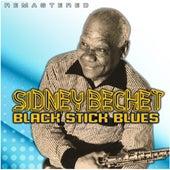 Black Stick Blues (Remastered) de Sidney Bechet