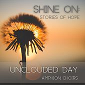 Unclouded Day von Amphion Choirs
