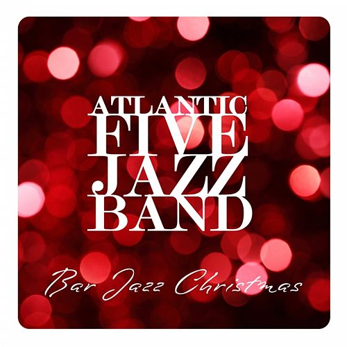 Bar Jazz Christmas by Atlantic Five Jazz Band