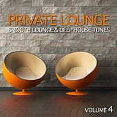 Private Lounge - Smooth Lounge & Deep House Tunes (Volume 4) de Various Artists