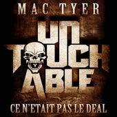 Ce n'était pas le deal (Extrait de l'album ''Untouchable'') by Mac Tyer