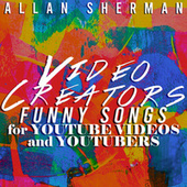 Funny Songs for YouTube Videos and YouTubers -Video Creators by Allan Sherman