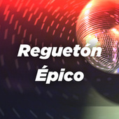 Reguetón Épico von Various Artists