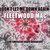 Don't Let Me Down Again (Live) de Fleetwood Mac