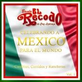 Celebrando a Mexico para el Mundo, Vol. 1 de Banda El Recodo