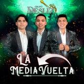 La Media Vuelta by Grupo Desliz