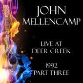 Live at Deer Creek 1992 Part Three (Live) de John Mellencamp