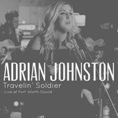 Travelin Soldier (Live at Fort Worth Sound) de Adrian Johnston