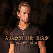 Against the Grain by Hayden Baker