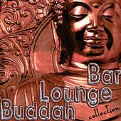 Buddha Lounge Bar: Collection (Chillout, World, New Age, Ethnic) by Various Artists