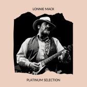 Lonnie Mack - Platinum Selection de Lonnie Mack