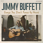 Songs You Don't Know By Heart by Jimmy Buffett