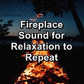 Fireplace Sound for Relaxation to Repeat by Christmas Hits