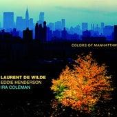 Colors of Manhattan by Laurent de Wilde, Eddie Henderson, Ira Coleman