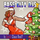 Is Santa Claus Real? by Bass City DJs