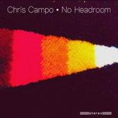 No Headroom de Chris Campo