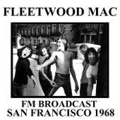 Fleetwood Mac FM Broadcast San Francisco 1968 by Fleetwood Mac