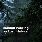 Rainfall Pouring on Lush Nature von Nature and Rain (1)