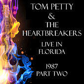 Live in Florida 1987 Part Two (Live) by Tom Petty