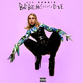 Bad Bitches Never Die von Lil' Debbie