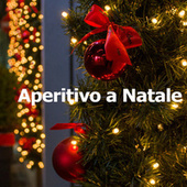 Aperitivo a Natale by Various Artists