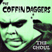 The Ghoul by The Coffin Daggers