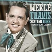 Sixteen Tons, The Kentucky Legend de Merle Travis