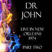 Live in New Orleans 1974 Part Two (Live) by Dr. John