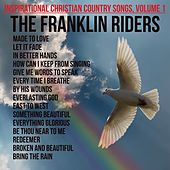Inspirational Christian Country Songs, Volume 1 by Franklin Riders