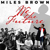 We The Future by Miles Brown