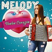Vuelve Corazón by Melody