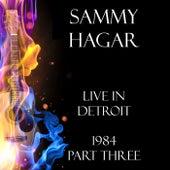 Live in Detroit 1984 Part Three (Live) de Sammy Hagar
