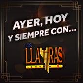 Ayer, Hoy Y Siempre Con... Los Llayras by Los Llayras