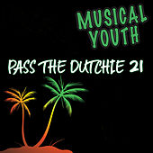 Pass The Dutchie 21 by Musical Youth