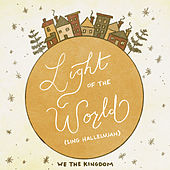 Light Of The World (Sing Hallelujah) by We The Kingdom