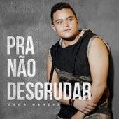 Pra Não Desgrudar (Ao Vivo) by Guga Nandes