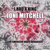 I Had a King (Live) de Joni Mitchell