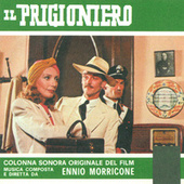 Il prigioniero (Original Motion Picture Soundtrack) di Ennio Morricone