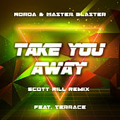 Take You Away (Scott Rill Remix) by Norda